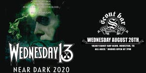 WEDNESDAY 13- Near Dark 2020 Tour