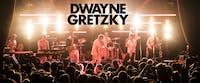 DWAYNE GRETZKY Concert Party!