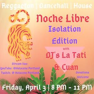 Noche Libre: Isolation Edition  w/ DJs La Tati & Cuan