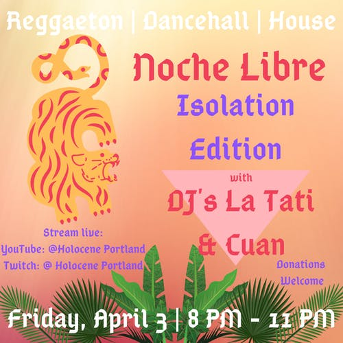 Noche Libre: Isolation Edition  w/ DJs La Tati & Cuan (Virtual Event)