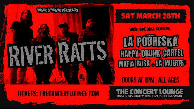 RIVER RATTS w/ La Probeska, Happy Drunk Cartel, Mafia Rusa, and La Muerte