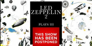POSTPONED: Led Zeppelin II