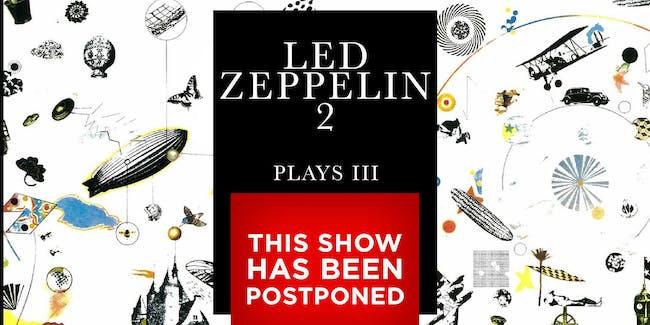 POSTPONED: Led Zeppelin II