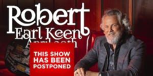 POSTPONED: ROBERT EARL KEEN