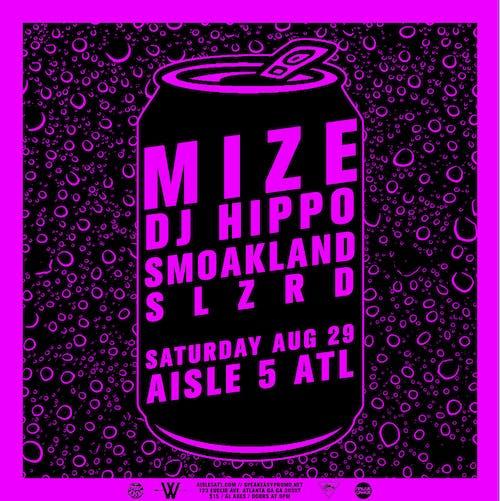 MIZE, DJ Hippo, Smoakland, SLZRD