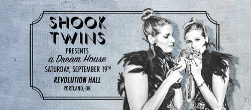 SHOW POSTPONED to 9/19/20: Shook Twins  Present a Dream House