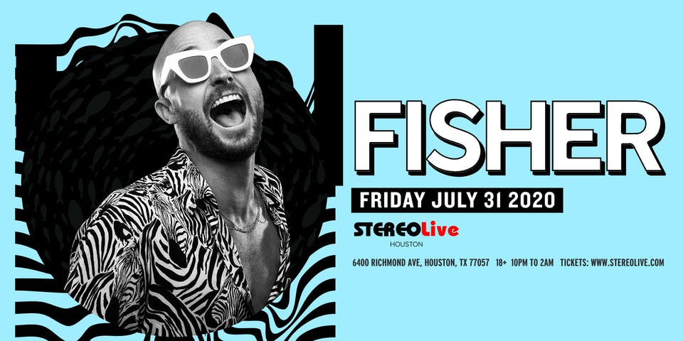 Postponed, New Date TBD - Fisher - Stereo Live Houston