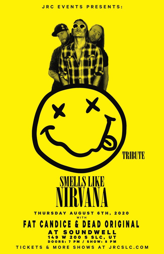 Smells Like Nirvana *Nirvana Tribute* with Fat Candice & Dead Original
