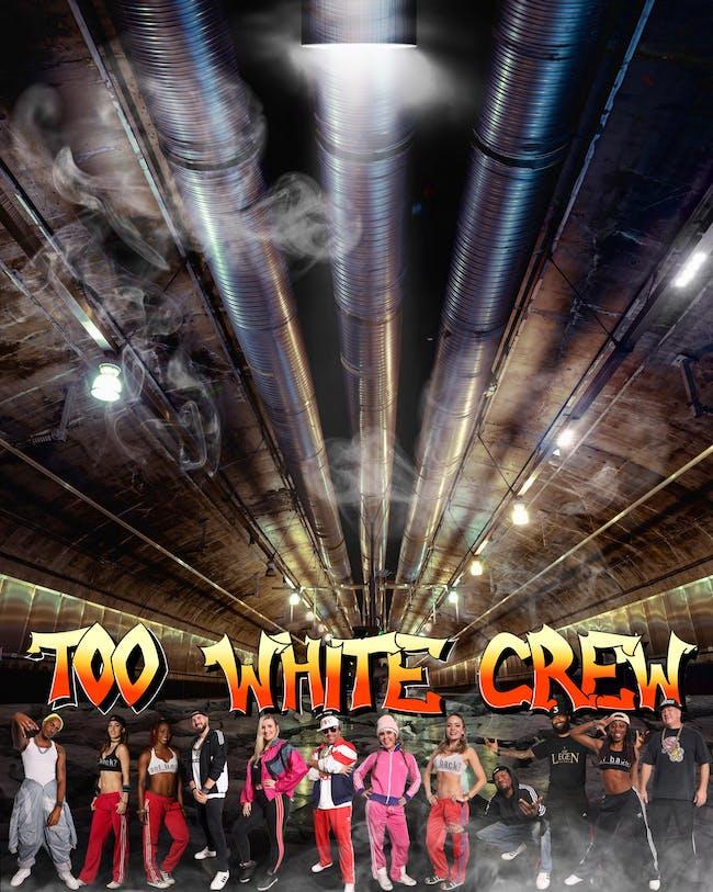 Too White Crew Live