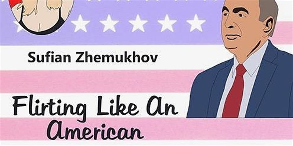 Flirting Like an American with Sufian Zhemukhov