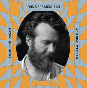 Tearfund Presents John Mark McMillan's Awake In The Dream Tour