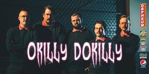 *** POSTPONED  *** Okilly Dokilly
