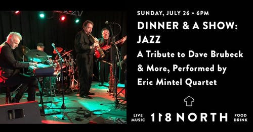 Tribute to Dave Brubeck & More Performed by Eric Mintel Quartet