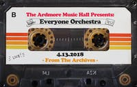 From The Archives - Everyone Orchestra - 04.13.18