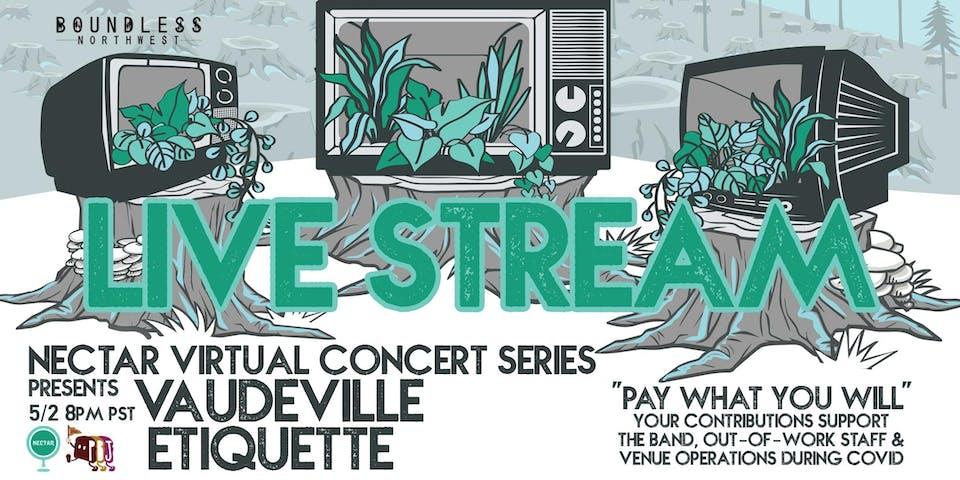 Nectar Virtual Concert Series presents VAUDEVILLE ETIQUETTE (8pm PST)