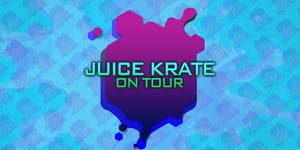 Juice Krate Live: ON TOUR!