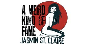 A Weird Kind of Fame:  Jasmin St. Claire