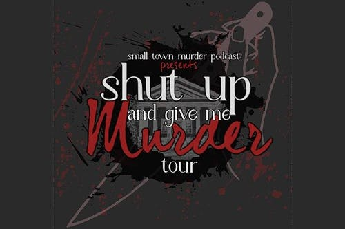 SHOW POSTPONED TO 2/12/2021: Small Town Murder